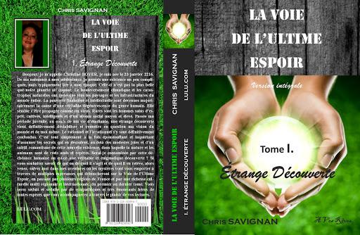 MOTS AUX LECTEURS DE : LA VOIE DE L'ULTIME ESPOIREN VOIE D'ÉDITION,EXTRAITS DE LA FIN DU TOME 1 ...