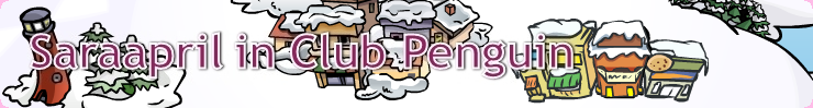 Club Penguin Cheats with Saraapril in Club Penguin