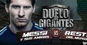 Messi y sus Amigos vs Resto del Mundo en Vivo - Duelo de Gigantes