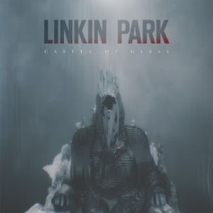 Linkin Park - Castle of Glass (Single) (2013)