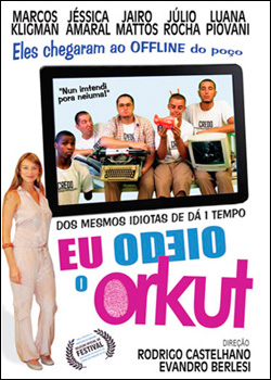 >Assistir Filme Eu Odeio o Orkut Online Nacional 2011