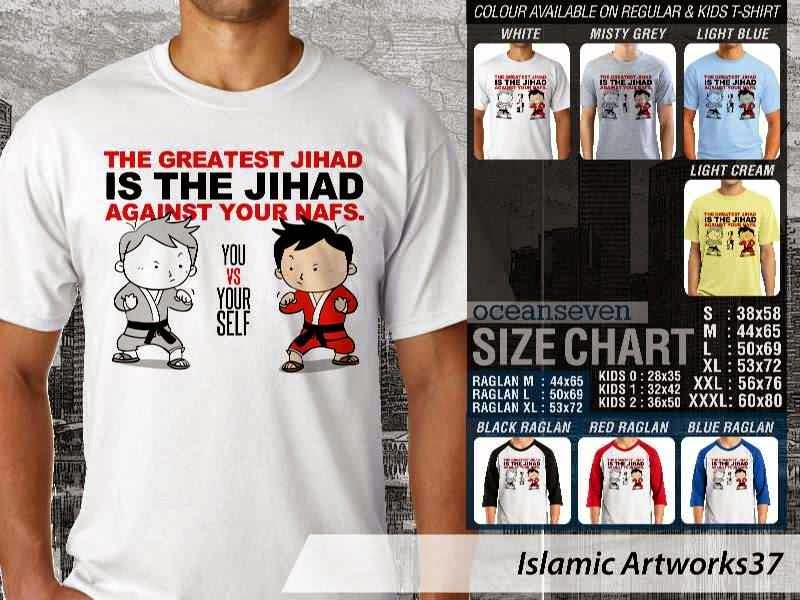 Kaos distro dakwah Muslim The greatest jihad is the jihad against your nafs. Islamic Artworks 37 distro ocean seven