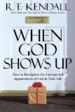 Kendall,R.T. When God Shows Up: How To Recognize The Unexpected Appearances Of God In Your Li BOOK