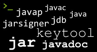 javac,javap, jdb, jar, keytool, javadoc, jarsigner