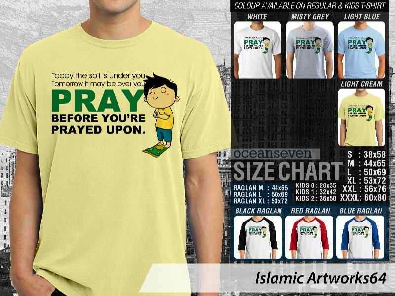 KAOS Muslim Today the soil is under you. Tomorrow it may be over you. Pray before youre prayed upon. Islamic Artworks 64 distro ocean seven