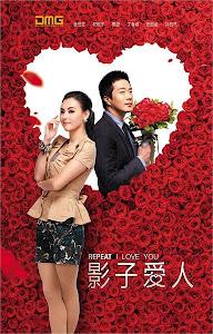 Ảnh Tử Ái Nhân - Repeat I Love You - Shadows Of Love poster