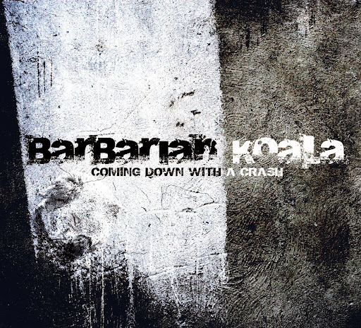 Barbarian Koala - Coming Down With A Crash (EP 2012)