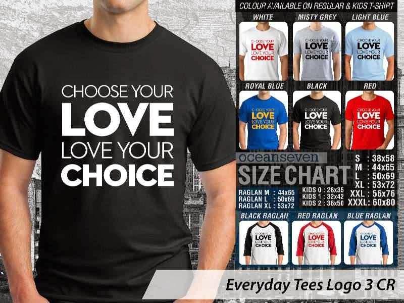 KAOS Tulisan Choose Your Love Love Your Choice distro ocean seven