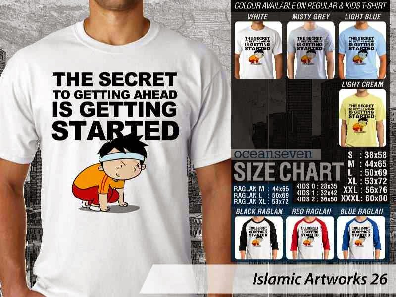 Kaos distro dakwah Muslim The secret to getting ahead is getting started Islamic Artworks 26 distro ocean seven