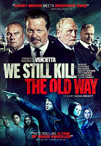 Những Kẻ Ngông Cuồng - We Still Kill The Old Way poster