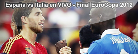 España vs. Italia en VIVO - Final Euro 2012