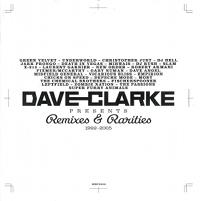 Dave Clarke - Remixes & Rarities 1992-2005 CD