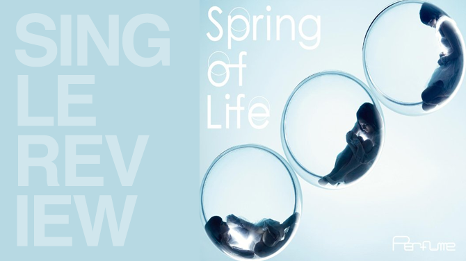 Perfume - Spring of life | Single review