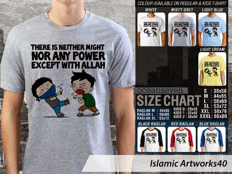 Kaos distro dakwah Muslim There is neither might nor any power except with allah. Islamic Artworks 40 distro ocean seven