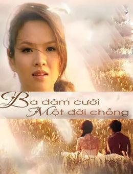 Ba Đám Cưới, Một Đời Chồng - Ba Dam Cuoi, Mot Doi Chong (2010)