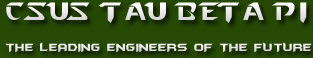 Text: CSUS Tau Beta Pi the leading engineers of the future. Description: picture of Tau Beta Pi CSUS logo.