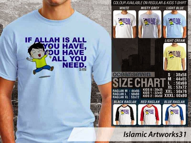 Kaos distro dakwah Muslim If allah is all you have. you have all you need. Islamic Artworks 31 distro ocean seven