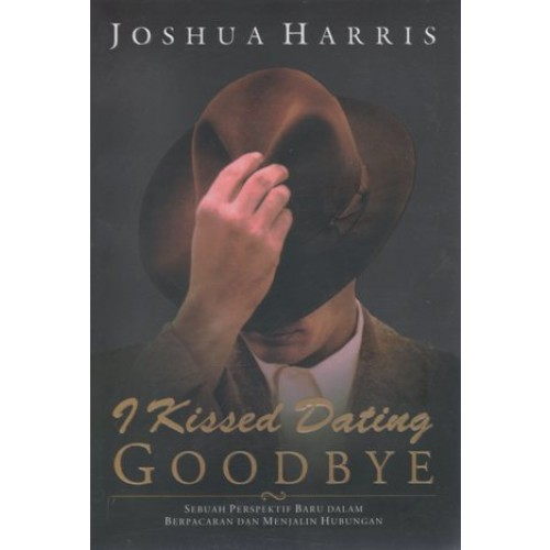 Joshua harris i kissed dating goodbye part 1 love