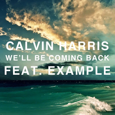 Download Calvin Harris Feat. Example - We'll Be Coming Back (Radio Edit)