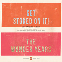 The Wonder Years - Get Stoked On It! (Remixed/Remastered/Reissue)