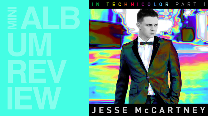 EP review: Jesse McCartney - In technicolor - Part 1 | Random J Pop
