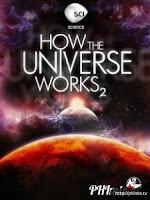Vũ trụ hoạt động như thế nào (Phần 2)