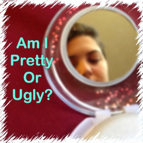 Am I Pretty Or Ugly?