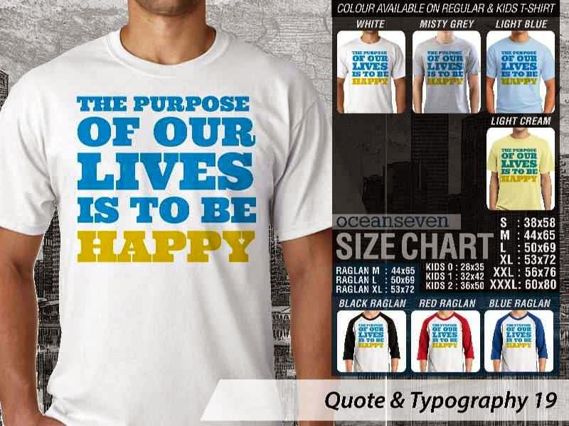 KAOS tulisan The Purpose of Our Lives is To be Happy distro ocean seven