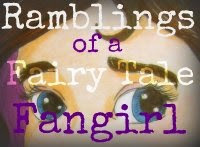 Ramblings of a Fairy Tale Fangirl