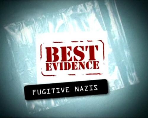 Niezbite dowody Ucieczka nazistów / Best Evidence: Fugitive Nazis (2009) PL.TVRip.XviD / Lektor PL
