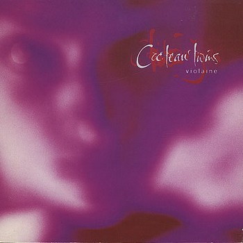 Cocteau Twins - 1996 - Violaine 1 (Single, Fontana/Capitol)