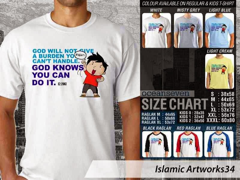 Kaos distro dakwah Muslim God will not give a burden you cant handle. God knows you can do it. Islamic Artworks 34 distro ocean seven