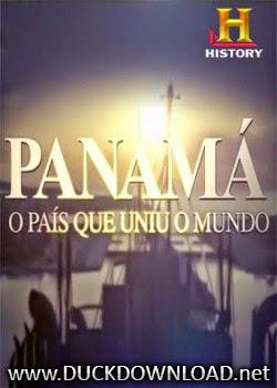 Download Panamá - O País Que Uniu o Mundo HDTV Dublado