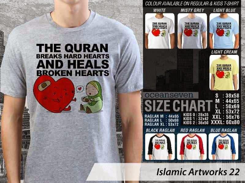 Kaos Dakwah The Quran breaks hard hearts and heals broken hearts. Islamic Artworks 22 distro ocean seven