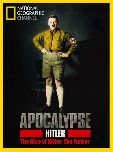 Apokalipsa Si�a Hitlera / Apocalypse The Rise Of Hitler (2011) PL.TVRip.XviD / Lektor PL