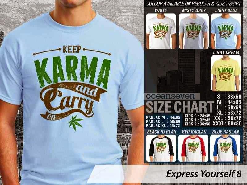 KAOS tulisan keep karma and carry on Express Yourself 8 distro ocean seven