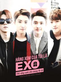 EXO Nhà Bên (Tập 16/16)