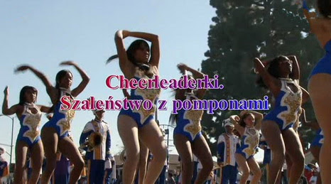 Cheerleaderki. Szale?stwo z pomponami  / Cheerleaders, un mythe am?ricain (2011) PL.TVRip.XviD / Lektor PL