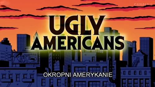 Okropni Amerykanie / Ugly Americans (2010) PLSUB.TVRip.x264
