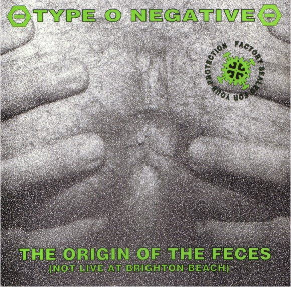 Type O Negative - 1992 - The Origin Of The Feces