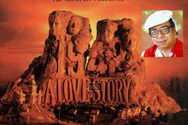 The last movie RD Burman gave music to was Vidhu Vonod Chopra's 1942 A Love Story. The film released after his death.