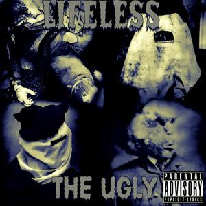 Lifeless - The Ugly