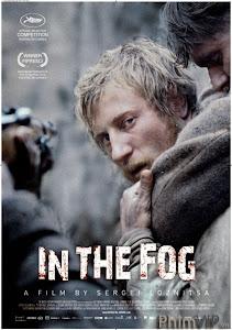 Trong Làn Khói Sương - In The Fog (V Tumane / Im Nebel) poster