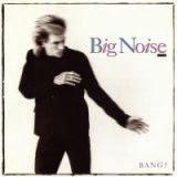 Big Noise - Bang!