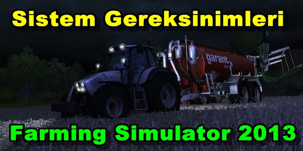 Farming Simulator 2013 Sistem Gereksinimleri