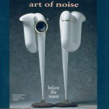 The Art of Noise - Below the Waste