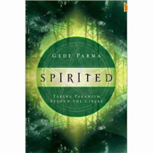 Spirited Taking Paganism Beyond The Circle