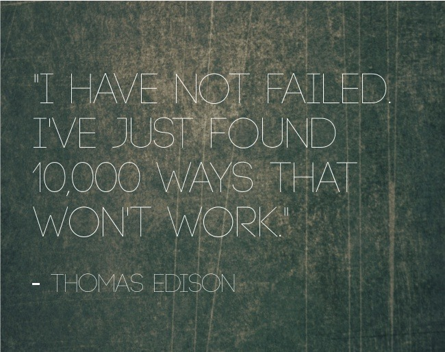 I Have Not Failed..