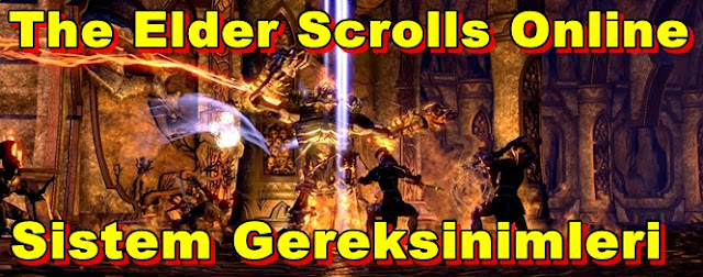 The Elder Scrolls Online PC Sistem Gereksinimleri
