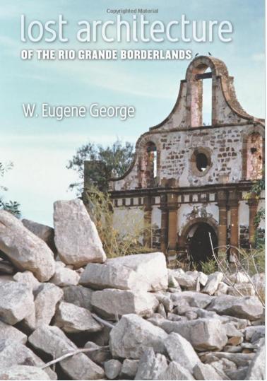 Lost Architecture of the Rio Grande Borderlands